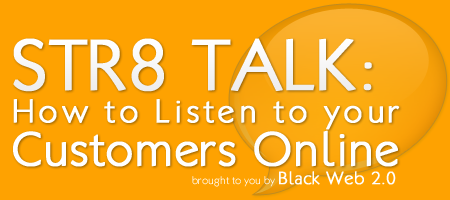 STR8 TALK:  How to Listen to your Customers Online Logo